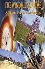 The Windmill of Time: A Time Travel Memoir by Jeffrey Goldberg (Paperback / softback, 2014)