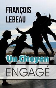 Un-Citoyen-Engage-par-Francois-Lebeau