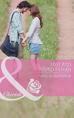 """VERY GOOD"" Lost and Found Father (Mills & Boon Cherish), Sheri WhiteFeather, Bo"
