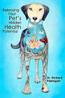 Releasing Your Pet's Hidden Health Potential by Dr Richard Palmquist DVM, Richard Palmquist (Paperback / softback, 2010)