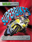 Wild About Superbikes by Octopus Publishing Group (Paperback, 2003)