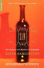 Very Good, Zin: The History And Mystery Of Zinfandel, Darlington, David, Book