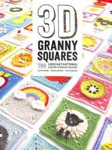 3D Granny Squares : 100 Crochet Patterns for Pop-Up Granny Squares by Celine...