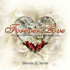Forever Love 9781441512406 by Glenda S Yarde Paperback