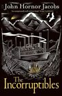 The Incorruptibles by John Hornor Jacobs (Paperback, 2014)