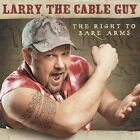 The Right to Bare Arms by Larry the Cable Guy (CD, Mar-2005, Warner Bros.)
