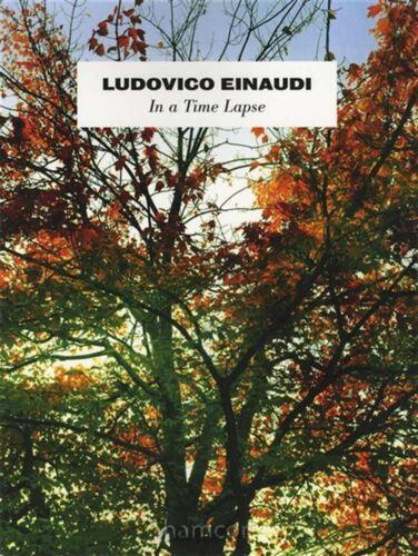Ludovico Einaudi In A Time Lapse Piano Solo Music Book