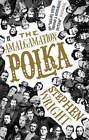 The Amalgamation Polka by Stephen Wright (Paperback, 2007)