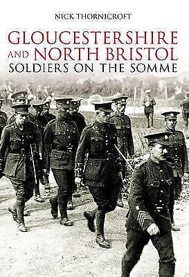 Soldiers of Gloucestershire and North Bristol in the Somme by Nick...