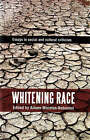 Whitening Race: Essays in Social and Cultural Criticism by Aboriginal Studies Press (Paperback, 2004)