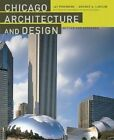 Chicago Architecture and Design by Jay Pridmore, Lt.Col George A. Larson (Hardback, 2005)