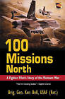 100 Missions North: A Fighter Pilot's Story of the Vietnam War by Ken Bell (Paperback, 2003)