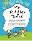 My Toddler Talks: Strategies and Activities to Promote Your Child's Language Development by Kimberly Scanlon (Paperback / softback, 2012)