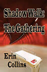 Shadow Walk: The Gathering by Erin Collins (Paperback / softback, 2008)