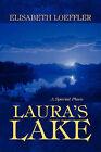 Laura's Lake: A Special Place by Elisabeth Loeffler (Paperback / softback, 2010)