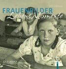 Frauenbilder. Lebensmomente von Ulrike Looft-Gaude (2012, Gebundene Ausgabe)