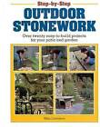 Step-by-Step Outdoor Stonework: Over Twenty Easy-to-Build Projects for Your Patio and Garden by Mike Lawrence (Paperback, 1998)