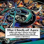 The Clock of Ages: Why We Age, How We Age, Winding Back the Clock-ExLibrary