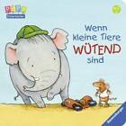 Wenn kleine Tiere wütend sind von Regina Schwarz (Gebundene Ausgabe)