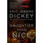Naughtier Than Nice by Eric Jerome Dickey (Paperback, 2016)