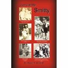 Just Call Me Smitty 9781425757991 by Ralph R SR Smith Paperback