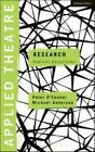 Applied Theatre Ser.: Research : Radical Departures by Michael Anderson and Peter O'Connor (2015, Trade Paperback)