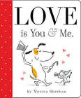 Love Is You & Me. by Monica Sheehan (Board book, 2010)