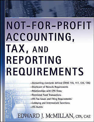 Not-for-Profit Accounting, Tax, and Reporting Requirements by McMillan, Edward