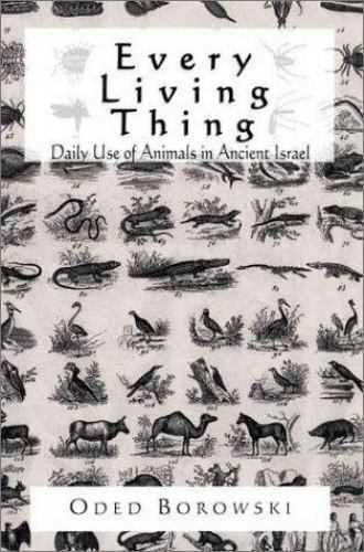 Every Living Thing: Daily Use of Animals in Ancient Israel, Borowski, Oded, Good