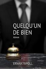 Quelqu'un de Bien by Erwan Ripoll (2015, Paperback)
