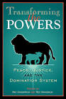 Transforming the Powers: Peace, Justice and the Domination System by Augsburg Fortress (Paperback, 2006)