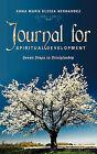 Journal for Spiritual Development by Anna Marie Eloisa Hernandez (Paperback / softback, 2010)
