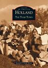 Holland: The Tulip Town by Randall P Vande Water (Paperback / softback, 2002)