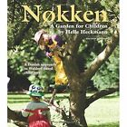 Nokken: A Garden for Children: A Danish Approach to Waldorf-Based Child Care by Helle Heckmann (Paperback, 2016)