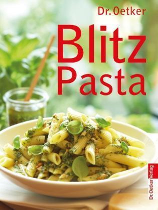 Blitz Pasta von Dr.Oetker (2011, Gebunden)