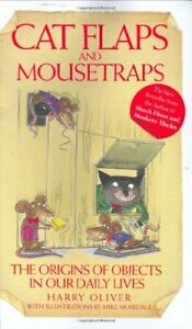 Cat-Flaps-and-Mouse-Traps-The-Origins-of-Objects-in-Our-Daily-Lives-Harry-Oli