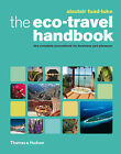 The Eco-Travel Handbook: A Complete Sourcebook for Business and Pleasure by Alastair Fuad-Luke (Paperback, 2008)