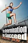 The Determination to Succeed: Gole Mimli Series - Book One by Kwaku Boateng (Paperback, 2012)