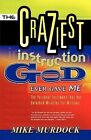 The Craziest Instruction God Ever Gave Me by Mike Murdoch (Paperback / softback, 2002)