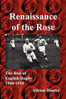 Renaissance of the Rose: The Rise of English Rugby 1909-1914 by Adrian Hunter (Paperback, 2010)