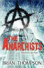 The Anarchists by Brian Thompson (Paperback / softback, 2012)