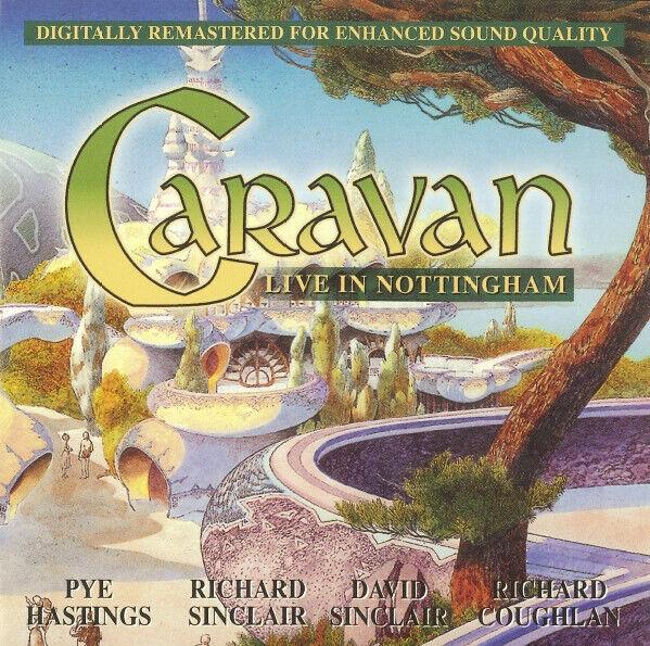 Caravan - Live In Nottingham [Remastered] (2003) CD