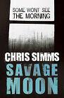 Savage Moon by Chris Simms (Paperback, 2008)