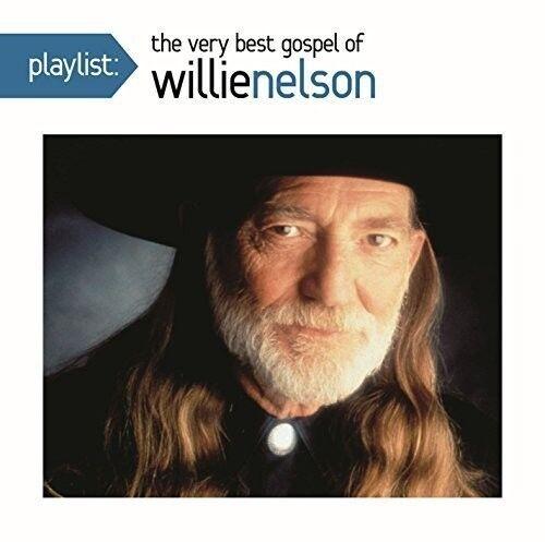 Willie Nelson - Playlist: The Very Best Gospel of Willie Nelson [New CD]