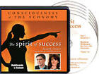 The Spirit of Success: Consciousness and the Economy by Marianne Williamson, Deepak Chopra (CD-Audio, 2009)