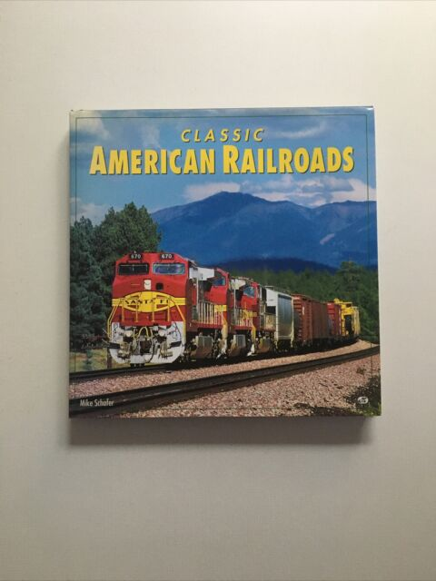 Classic American Railroads, Motorbooks International, Mike Schafer