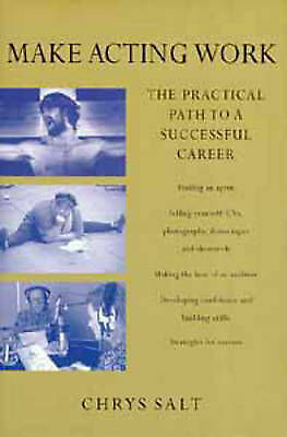 1 of 1 - Make Acting Work: The Practical Path to a Successful Career, Salt, Chrys, Very G