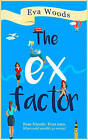 The Ex Factor by Eva Woods (Paperback, 2016)