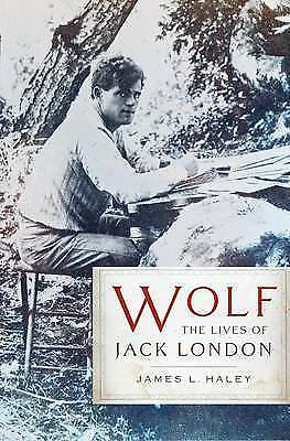 Wolf: The Lives of Jack London, Haley, James, Used; Good Book