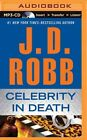 Celebrity in Death by J D Robb (CD-Audio, 2014)